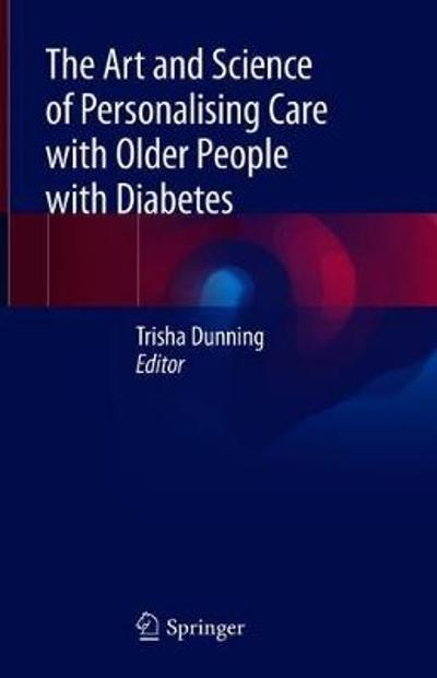 The Art and Science of Personalising Care with Older People with Diabetes - Trisha Dunning