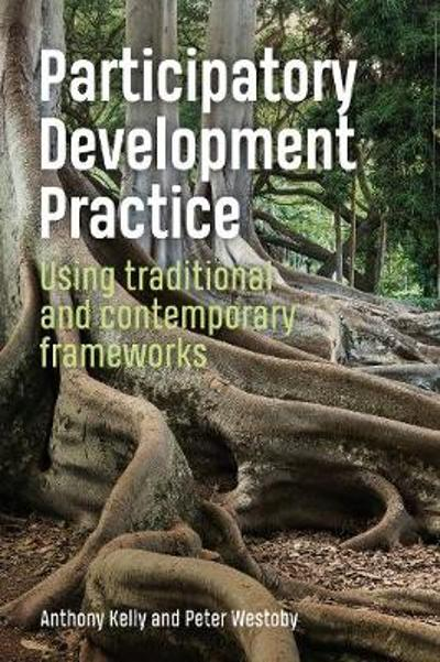 Participatory Development Practice - Anthony Kelly