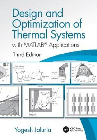 Design and Optimization of Thermal Systems, Third Edition - Yogesh Jaluria