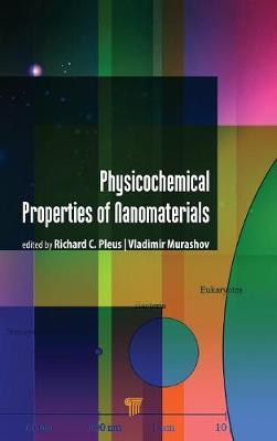 Physico-Chemical Properties of Nanomaterials - Richard C. Pleus
