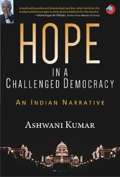 Hope in a Challenged Democracy - Dr. Awdhesh Singh