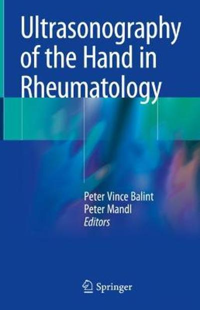 Ultrasonography of the Hand in Rheumatology - Peter Vince Balint