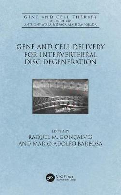 Gene and Cell Delivery for Intervertebral Disc Degeneration - Raquel Madeira Goncalves