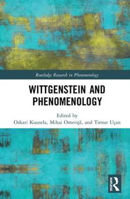 Wittgenstein and Phenomenology - Oskari Kuusela