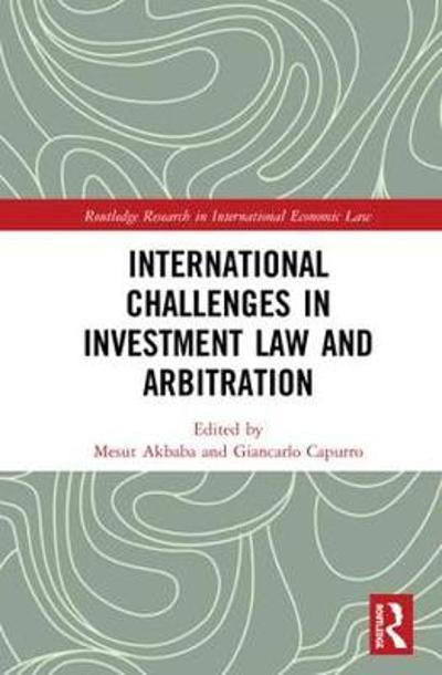 International Challenges in Investment Arbitration - Mesut Akbaba