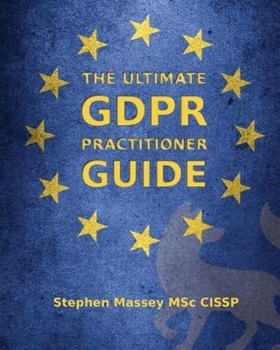 The Ultimate GDPR Practitioner Guide -
