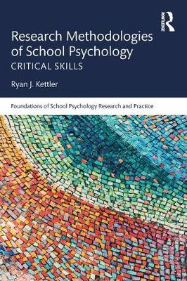 Research Methodologies of School Psychology - Ryan J. Kettler