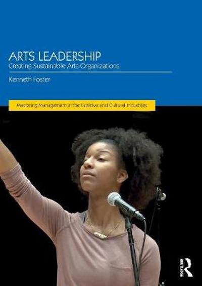Arts Leadership - Kenneth Foster