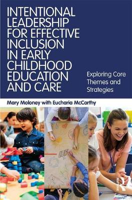 Intentional Leadership for Effective Inclusion in Early Childhood Education and Care - Mary Moloney