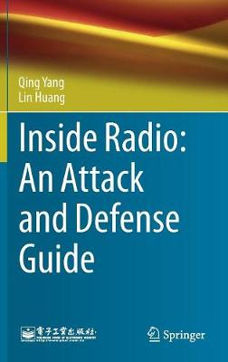 Inside Radio: An Attack and Defense Guide - Qing Yang
