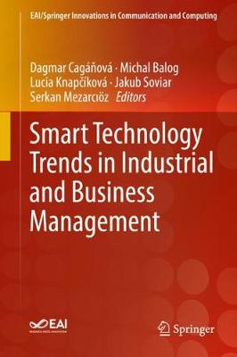 Smart Technology Trends in Industrial and Business Management - Dagmar Caganova