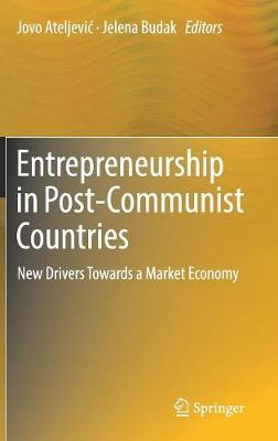 Entrepreneurship in Post-Communist Countries - Jovo Ateljevic