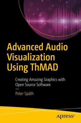 Advanced Audio Visualization Using ThMAD - Peter Spath