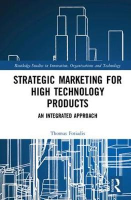 Strategic Marketing for High Technology Products - Thomas Fotiadis