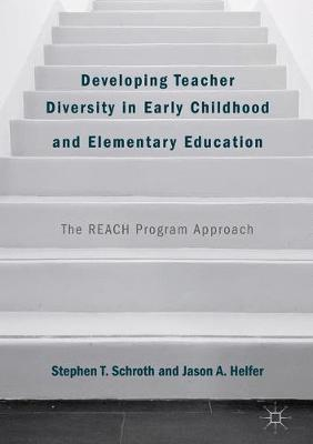 Developing Teacher Diversity in Early Childhood and Elementary Education - Stephen T. Schroth