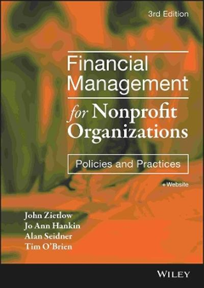 financial management in non profit organizations Budgeting and financial management for nonprofit organizations is a welcome addition to the field the book's exclusive focus on nonprofits allows it to cover a variety of relevant financial management techniques and apply them in assignments and cases that present numerous and practical financial situations.