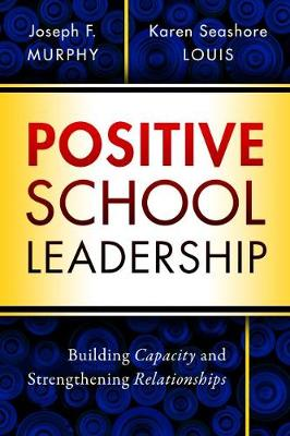 Positive School Leadership - Joseph F. Murphy
