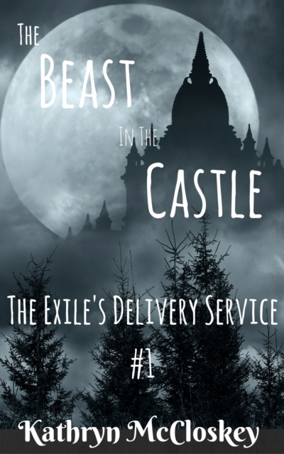 Beast in the Castle (The Exile's Delivery Service, #1) - Kathryn McCloskey
