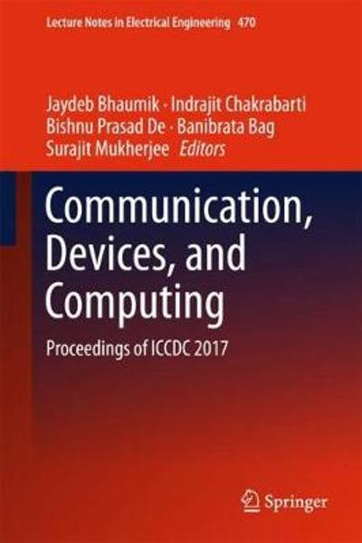 Communication, Devices, and Computing - Jaydeb Bhaumik