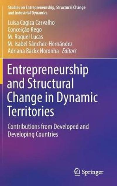 Entrepreneurship and Structural Change in Dynamic Territories - Luisa Cagica Carvalho