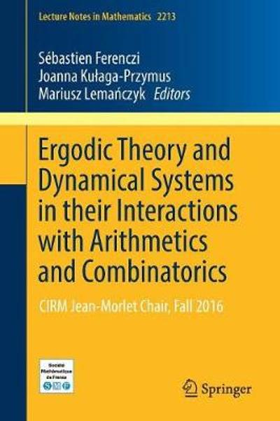 Ergodic Theory and Dynamical Systems in their Interactions with Arithmetics and Combinatorics - Sebastien Ferenczi