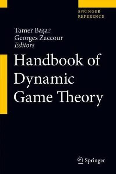 Handbook of Dynamic Game Theory - Tamer Bas ar