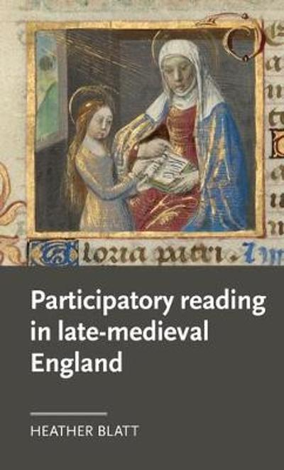 9a502c1c ... Participatory Reading in Late-Medieval England - Heather Blatt ...