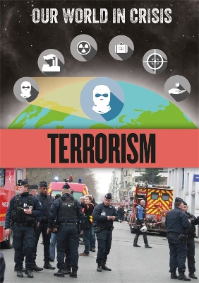Our World in Crisis: Terrorism - Claudia Martin