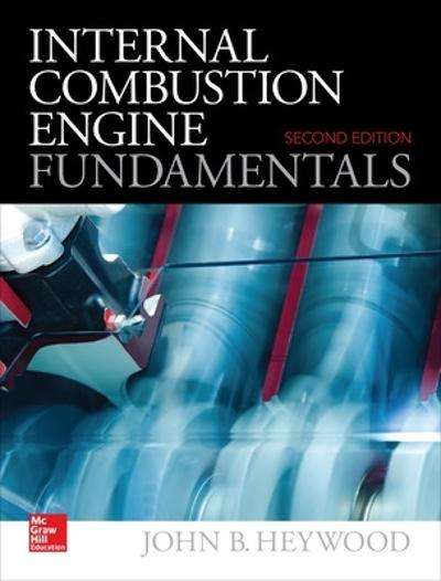 Internal Combustion Engine Fundamentals 2E - John Heywood