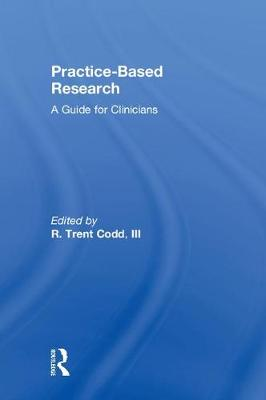 Practice-Based Research - R. Trent Codd, III