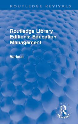 Routledge Library Editions: Education Management - Various