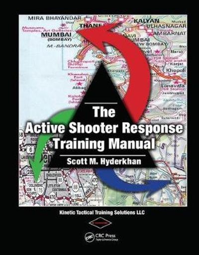 The Active Shooter Response Training Manual - Scott M. Hyderkhan