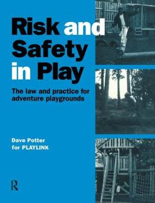 Risk and Safety in Play - Dave Potter