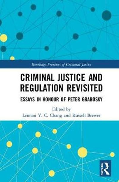 Criminal Justice and Regulation Revisited - Lennon Y.C. Chang