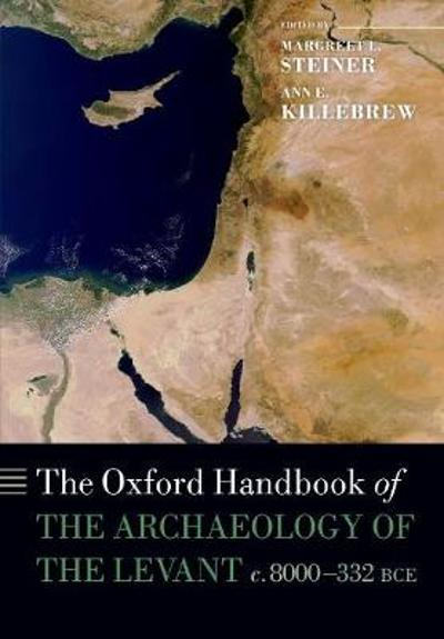 The Oxford Handbook of the Archaeology of the Levant - Margreet L. Steiner
