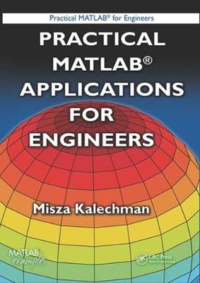 Practical MATLAB Applications for Engineers - Misza Kalechman