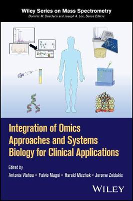Integration of Omics Approaches and Systems Biology for Clinical Applications - Antonia Vlahou