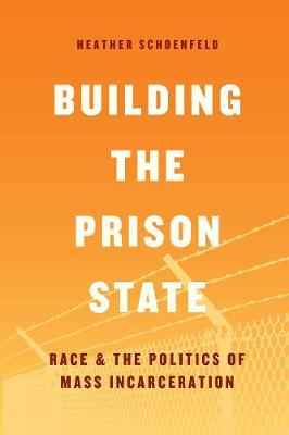 Building the Prison State - Heather Schoenfeld