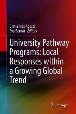 University Pathway Programs: Local Responses within a Growing Global Trend - Cintia Ines Agosti