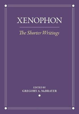 The Shorter Writings - Xenophon