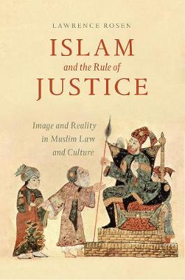 Islam and the Rule of Justice - Lawrence Rosen
