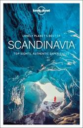 Lonely Planet Best of Scandinavia - Lonely Planet Anthony Ham Alexis Averbuck Carolyn Bain Oliver Berry Cristian Bonetto Belinda Dixon Peter Dragicevich Catherine Le Nevez Virginia Maxwell