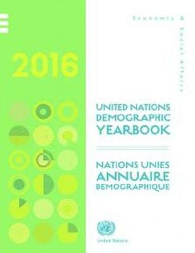 Demographic yearbook 2016 - United Nations: Department of Economic and Social Affairs: Statistics Division