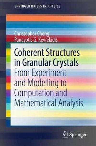 Coherent Structures in Granular Crystals - Christopher Chong