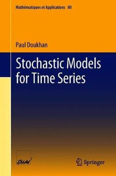 Stochastic Models for Time Series - Paul Doukhan