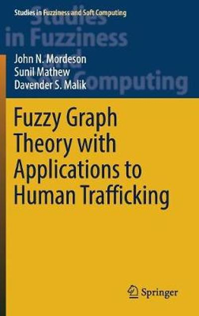 Fuzzy Graph Theory with Applications to Human Trafficking - John N. Mordeson