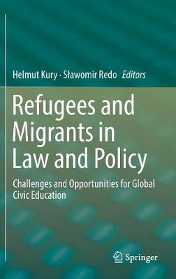 Refugees and Migrants in Law and Policy - Helmut Kury