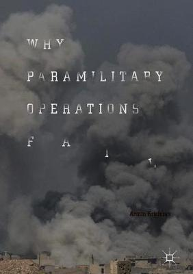 Why Paramilitary Operations Fail - Armin Krishnan