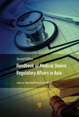 Handbook of Medical Device Regulatory Affairs in Asia - Jack Wong