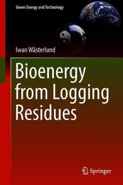 Bioenergy from Logging Residues - Iwan Wasterlund